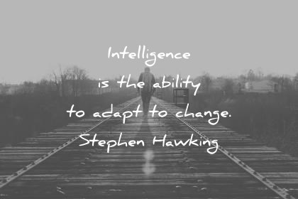 quotes-about-change-intelligence-is-the-ability-to-adapt-to-change-stephen-hawking-wisdom-quotes